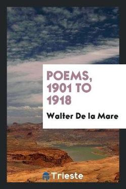 Poems, 1901 To 1918
