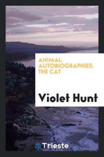 Animal Autobiographies. the Cat