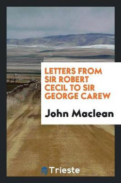 Letters from Sir Robert Cecil to Sir George Carew