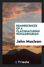 Reminiscences of a Clachnacuddin Nonagenarian