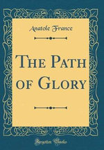 The Path of Glory (Classic Reprint)