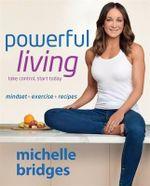 Powerful Living: Mindset + Exercise + Recipes