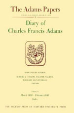 Diary of Charles Francis Adams, Volumes 7 and 8