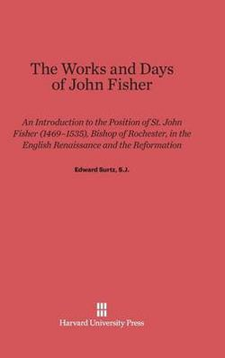 The Works and Days of John Fisher