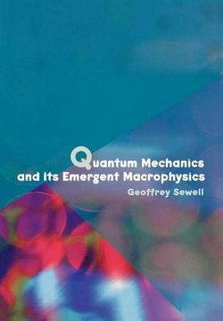 Quantum Mechanics and Its Emergent Macrophysics