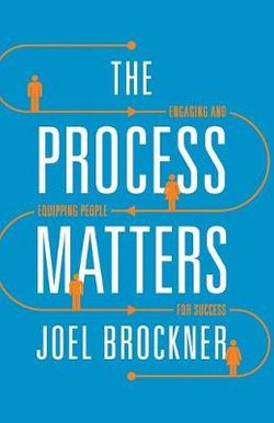 The Process Matters - Engaging and Equipping People for Success