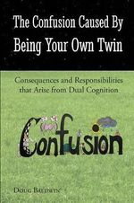 The Confusion Caused by Being Your Own Twin