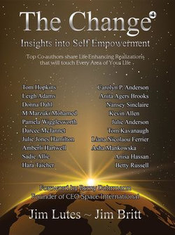 The Change 4 : Insights Into Self-Empowerment