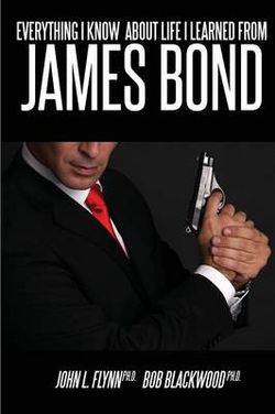 Everything I Know About Life I Learned From James Bond
