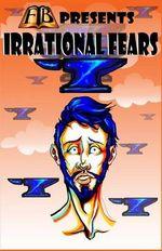 FTB Presents: Irrational Fears