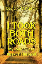 I Took Both Roads: My Journey As a Bisexual Husband