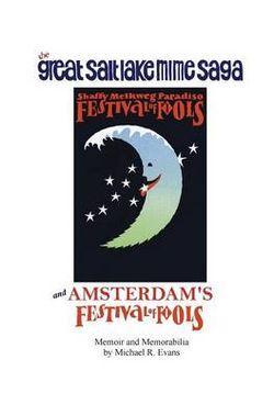 The Great Salt Lake Mime Saga and Amsterdam's Festival of Fools