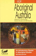 Aboriginal Australia: An Introductory Reader in Australian Aboriginal Studies