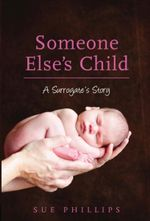 Someone Else's Child: A Surrogate's Story
