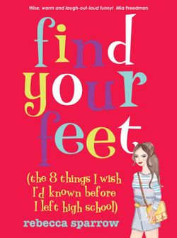 Find Your Feet (The 8 Things I Wish I'd Known Before I LeftHigh School)