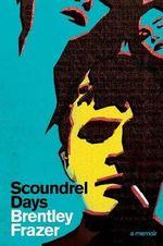 Scoundrel Days: A Memoir