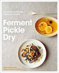 Ferment, Pickle, Dry