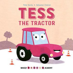 Whizzy Wheels Academy: Tess the Tractor