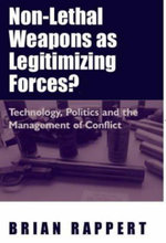 Non-lethal Weapons as Legitimising Forces?