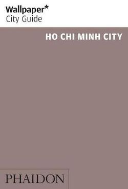 Wallpaper* City Guide Ho Chi Minh