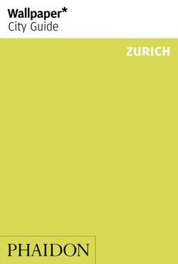 Wallpaper* City Guide Zurich 2013
