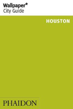Wallpaper* City Guide Houston 2014