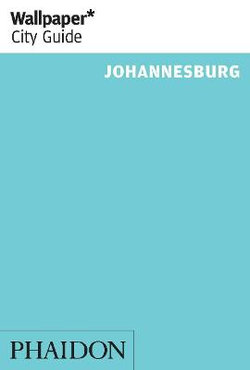Wallpaper* City Guide Johannesburg 2014