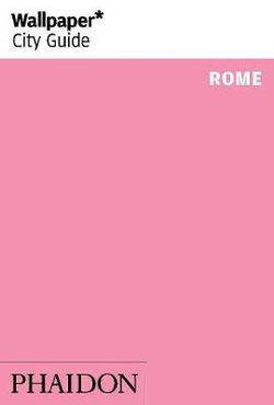 Wallpaper* City Guide Rome 2014