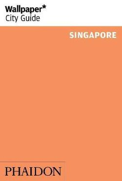 Wallpaper* City Guide Singapore 2014