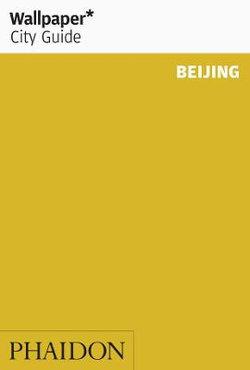 Wallpaper City Guide: Beijing 2015