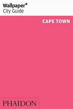 Wallpaper* City Guide Cape Town 2016