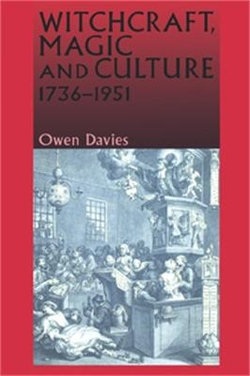 Witchcraft, Magic and Culture 1736-1951