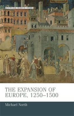 The Expansion of Europe, 1250-1500