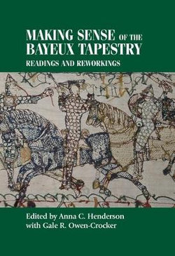 Making Sense of the Bayeux Tapestry