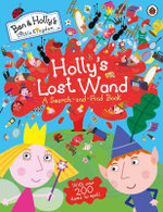 Ben And Holly's Little Kingdom: Holly's Lost Wand: A SearchAnd Find Book