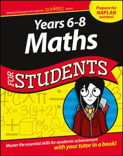 Years 6-8 Maths for Students Dummies Education    Series