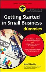 Getting Started in Small Business for Dummies, Third Australian and New Zealand Edition