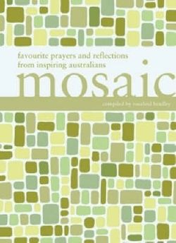 Mosaic: Favourite prayers and reflections from inspiring Australians