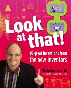 Look at That! 50 Great Inventions from the New Inventors