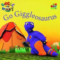 Go Giggleosaurus