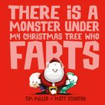 There Is a Monster Under My Christmas Tree Who Farts
