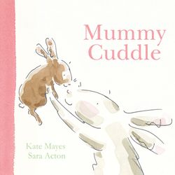 Mummy Cuddle