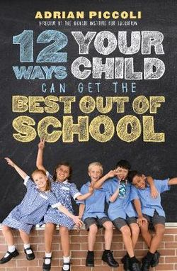 12 Ways Your Child Can Get The Best Out of School