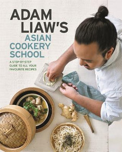 Adam Liaw's Asian Cookery School cover image