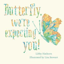Butterfly, We're Expecting You!