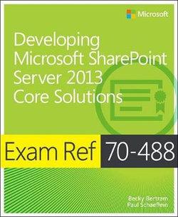 Exam Ref 70-488: Developing Microsoft SharePoint Server 2013 Core Soluti