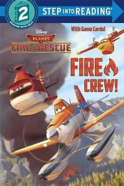 Fire Crew! (Disney Planes: Fire and Rescue)