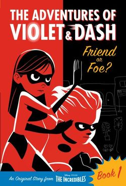 The Adventures of Violet and Dash: Friend or Foe? (Disney/Pixar the Incredibles 2)