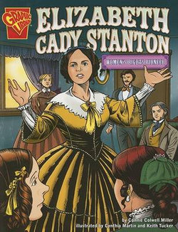 Elizabeth Cady Stanton: Womens Rights Pioneer (Graphic Biographies)