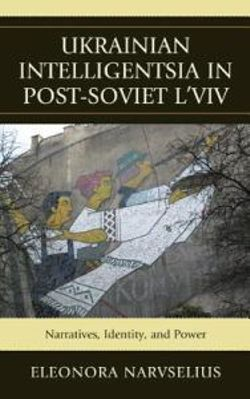 Ukrainian Intelligentsia in Post-Soviet L'viv
